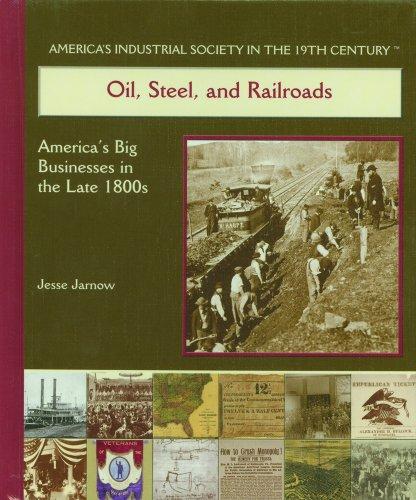 Oil, Steel, and Railroads: America's Big Businesses in the Late 1800's (America's ...