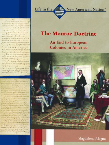 9780823940400: The Monroe Doctrine: An End to European Colonies in America (Life in the New American Nation)