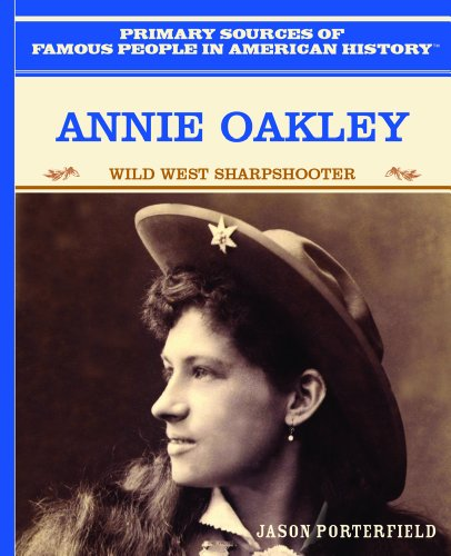 9780823941025: Annie Oakley: Wild West Sharpshooter (Primary Sources of Famous People in American History)