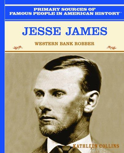 Jesse James: Western Bank Robber (Famous People: Kathleen Collins