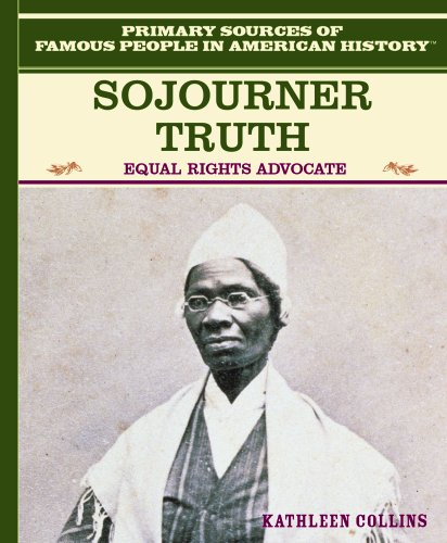 Sojourner Truth: Equal Rights Advocate (Famous People in American History): Collins, Kathleen