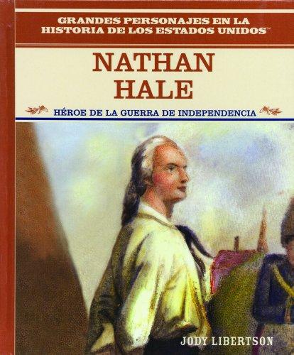 Nathan Hale: Heroe de La Guerra de Independencia: Nathan Hale: Hero of the American Revolution (...