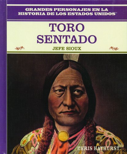 9780823941445: Toro Sentado: Jefe Sioux: Sitting Bull: Sioux War Chief (Primary Sources of Famous People in American History)