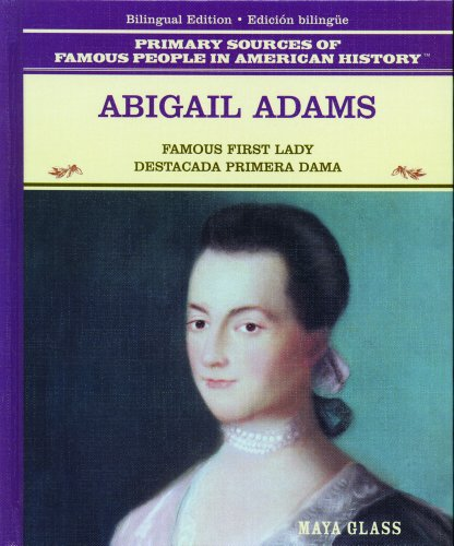 9780823941483: Abigail Adams: Famous First Lady / Destacada Primera Dama (Primary Sources of Famous People In American History) (English and Spanish Edition)