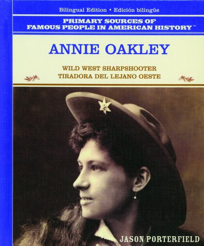 9780823941506: Annie Oakley: Wild West Sharpshooter/Tiradora Del Lejano Oeste (Primary Sources of Famous People in American History) (Spanish and English Edition)