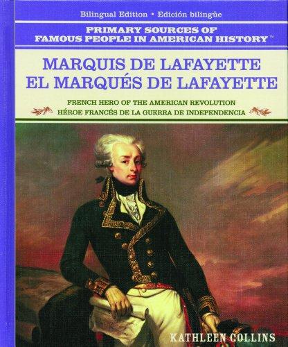 Marques de Lafayette: Heroe Frances de la Revolucion Estadounidense (Grandes Personajes en la Historia de los Estados Unidos) (Spanish Edition) (0823941639) by Tracie Egan; Kathleen Collins