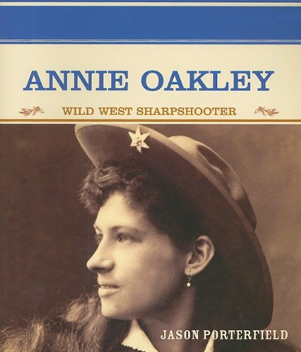 9780823941742: Annie Oakley: Wild West Sharpshooter (Primary sources of famous people in American History)