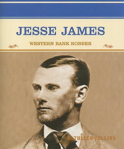 Jesse James: Western Bank Robber (Famous People: Collins, Kathleen
