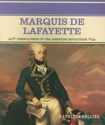 9780823941872: Marquis de Lafayette: French Hero of the American Revolution (Primary Sources of Famous People in American History)