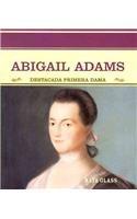 9780823942183: Abigail Adams: Destacada Primera Dama (Grandes Personajes en la Historia de los Estados Unidos) (Spanish Edition)