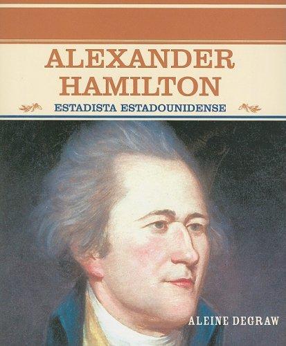 9780823942190: Alexander Hamilton: Estadista estadounidense (Grandes Personajes En La Historia De Los Estados Unidos) (Spanish Edition)