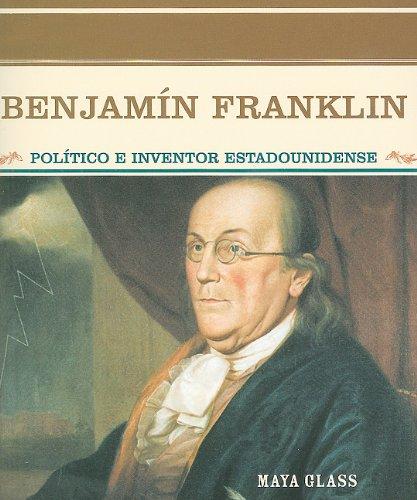 9780823942213: Benjamin Franklin: Politico E Inventor Estadounidense (Grandes Personajes en la Historia de los Estados Unidos) (Spanish Edition)