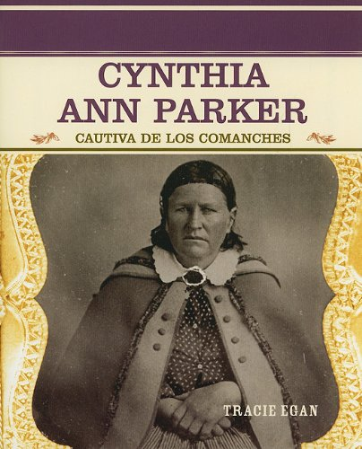 9780823942251: Cynthia Ann Parker: Cautiva De Los Comanches (Primary Sources of Famous People in American History)