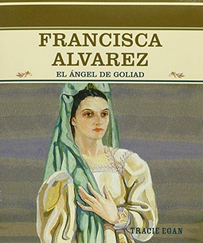 9780823942275: Francisca Alvarez: El Angel de Goliad (Grandes Personajes En La Historia De Los Estados Unidos)