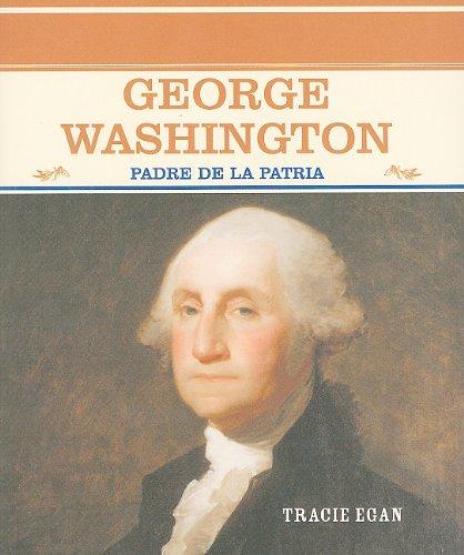 George Washington: Padre De LA Patria (Grandes: Egan, Tracie
