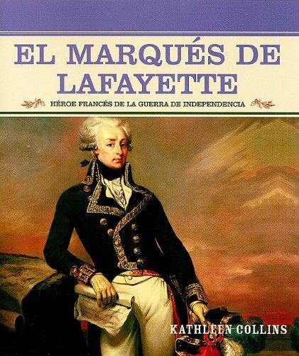 9780823942336: El Marques de Lafayette: Heroe Frances de la Guerra de Independencia (Grandes Personajes En La Historia De Los Estados Unidos)