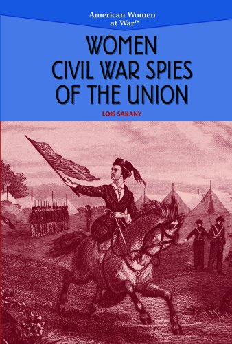 Women Civil War Spies of the Union: Sakany, Lois