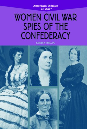 Women Civil War Spies of the Confederacy: Phillips, Larissa