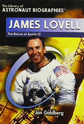 James Lovell: The Rescue of Apollo 13 (Library of Astronaut Biographies): Jan Goldberg