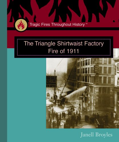 9780823944897: The Triangle Shirtwaist Factory Fire of 1911 (Tragic Fires Throughout History)
