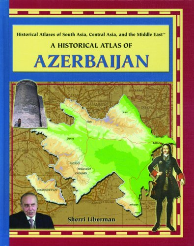 9780823944972: A Historical Atlas of Azerbaijan (Historical Atlases of South Asia, Central Asia and the Middle East)