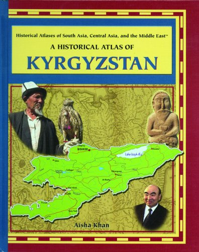 A Historical Atlas of Kyrgyzstan (Historical Atlases: Khan, Aisha