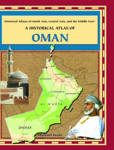 Historical Atlas of Oman (Historical Atlases of South Asia, Central Asia and the Middle East): ...