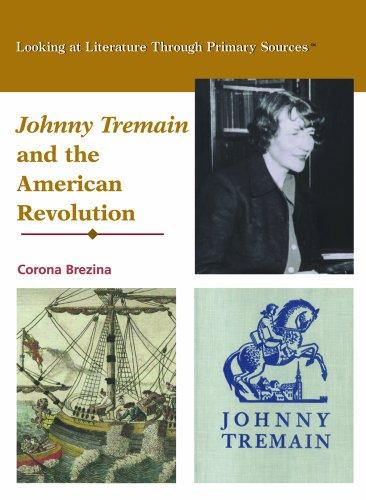 Johnny Tremain and the American Revolution (Looking: Brezina, Corona
