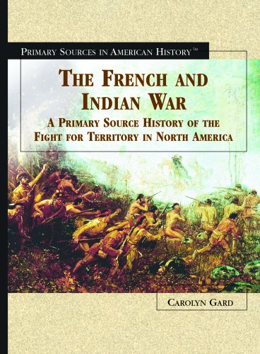 The French and Indian War: A Primary: Gard, Carolyn