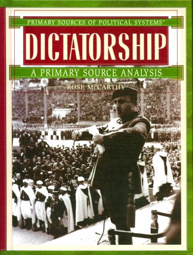 DICTATORSHIP: A PRIMARY SOURCE ANALYSIS (PRIMARY SOURCES OF POLITICAL SYSTEMS): CORONA BREZINA, ...