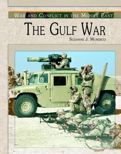 The Gulf War (War and Conflict in the Middle East): Suzanne J. Murdico