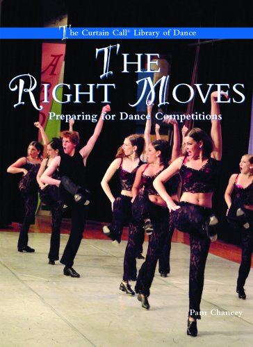 9780823945597: The Right Moves: Preparing for Dance Competitions (The Curtain Call Library of Dance)