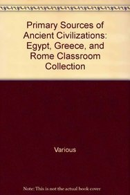 Primary Sources of Ancient Civilizations: Egypt, Greece, and Rome Classroom Collection (Hardcover)