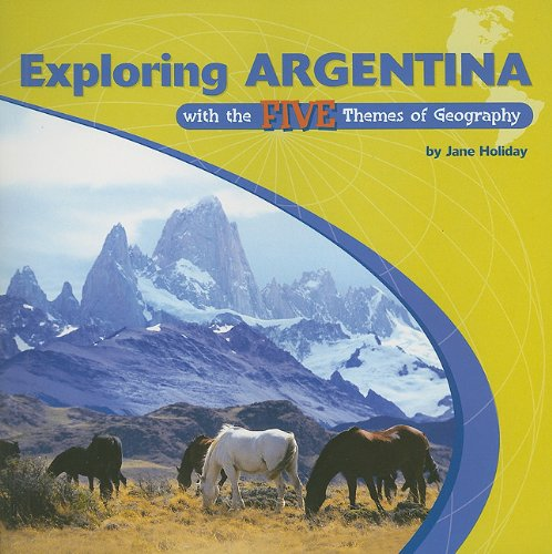 9780823946389: Exploring Argentina with the Five Themes of Geography (Library of the Western Hemisphere)