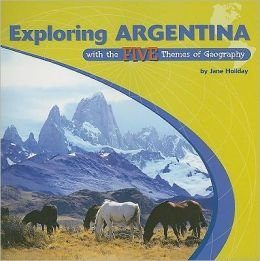 9780823946501: Exploring Argentina With the Five Themes of Geography: Prepack of 6 (The Library of the Western Hemisphere)