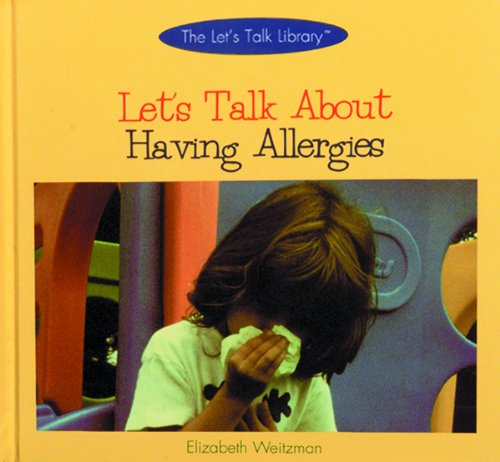 Let's Talk About Having Allergies (The Let's Talk Library): Elizabeth Weitzman