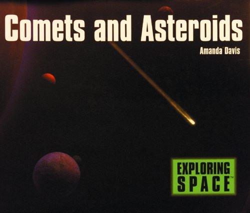 Comets and Asteroids (Exploring Space): Amanda Davis