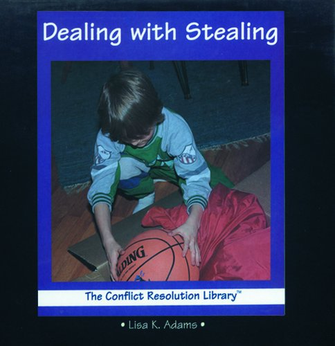 Dealing with Stealing (Conflict Resolution Library): Adams, Lisa K., Middleton, Don