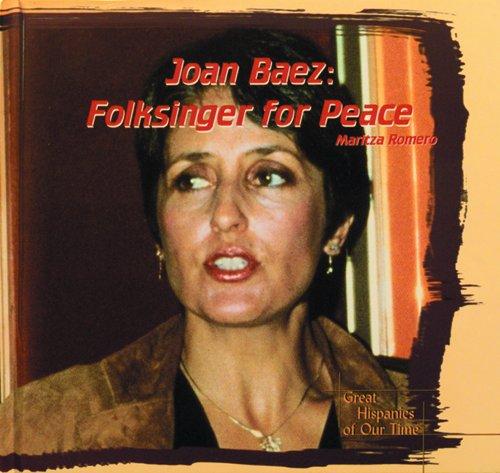 Joan Baez: Folksinger for Peace (Great Hispanics of Our Time): Romero, Maritza