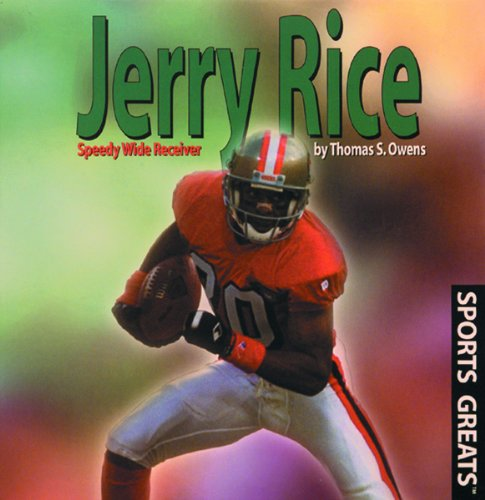 9780823950935: Jerry Rice: Speedy Wide Reciever (Sports Greats)