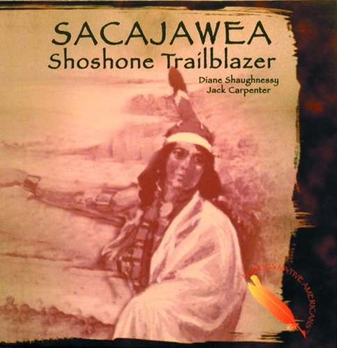 Sacajawea: Shoshone Trailblazer (Famous