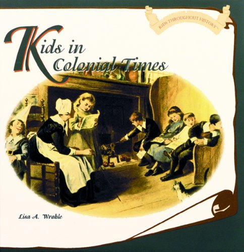 9780823951185: Kids in Colonial Times (Kids Throughout History)
