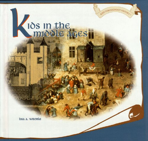 9780823951208: Kids in the Middle Ages (Kids Throughout History)