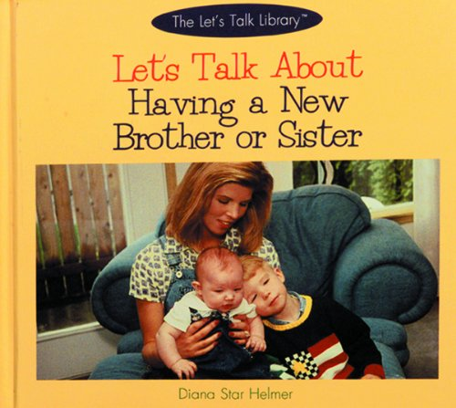 9780823951918: Let's Talk about Having a New Brother or Sister (Let's Talk Library)