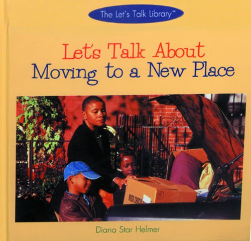 9780823951949: Let's Talk about Moving to a New Place (Let's Talk Library)