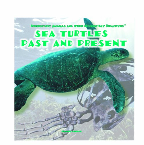 9780823952052: Sea Turtles: Past and Present (Prehistoric Animals and Their Modern-Day Relatives)