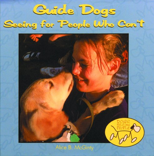 9780823952151: Guide Dogs: Seeing for People Who Can't (Dogs Helping People)
