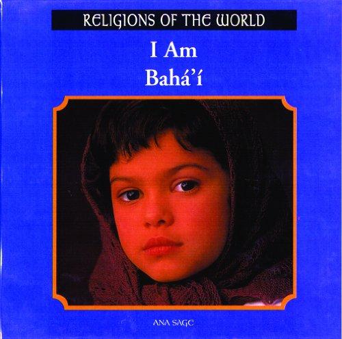 9780823952625: I Am Baha'i (Religions of the World (Rosen))
