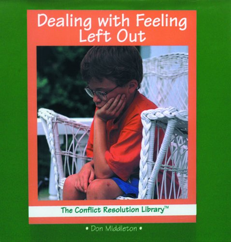Dealing With Feeling Left Out (The Conflict Resolution Library): Middleton, Don