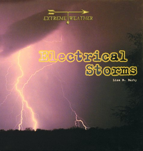 Electrical Storms (Extreme Weather): Liza N. Burby